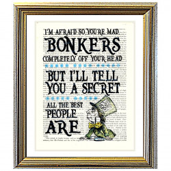 You're Mad...Bonkers...All The Best People Are