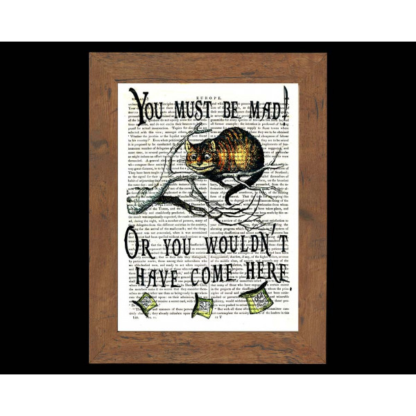 Art on antique book page. You Must Be Mad by Cheshire Cat