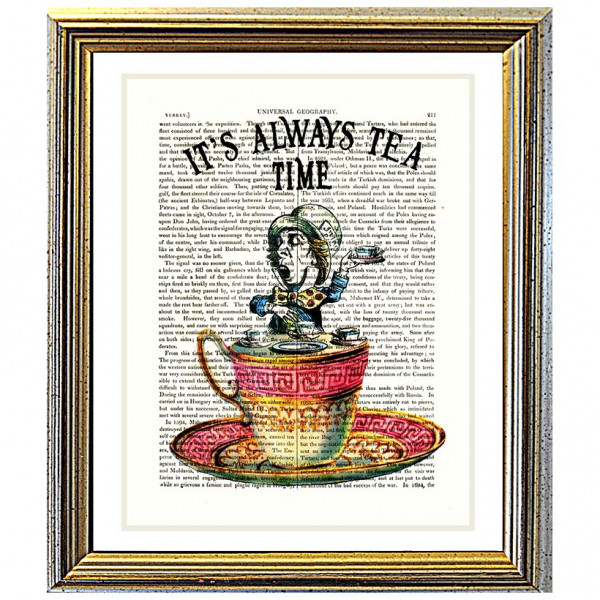 Art on antique book page. Mad Hatter It's Always Tea Time