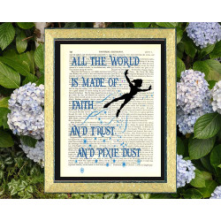 Peter Pan. All the World is Made of Faith, Trust and Pixie Dust