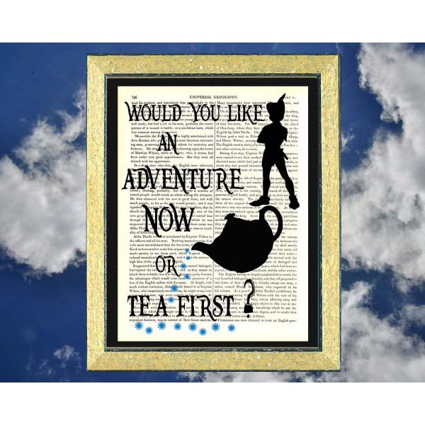 Art on antique book page. Peter Pan. Adventure Now or Tea First?